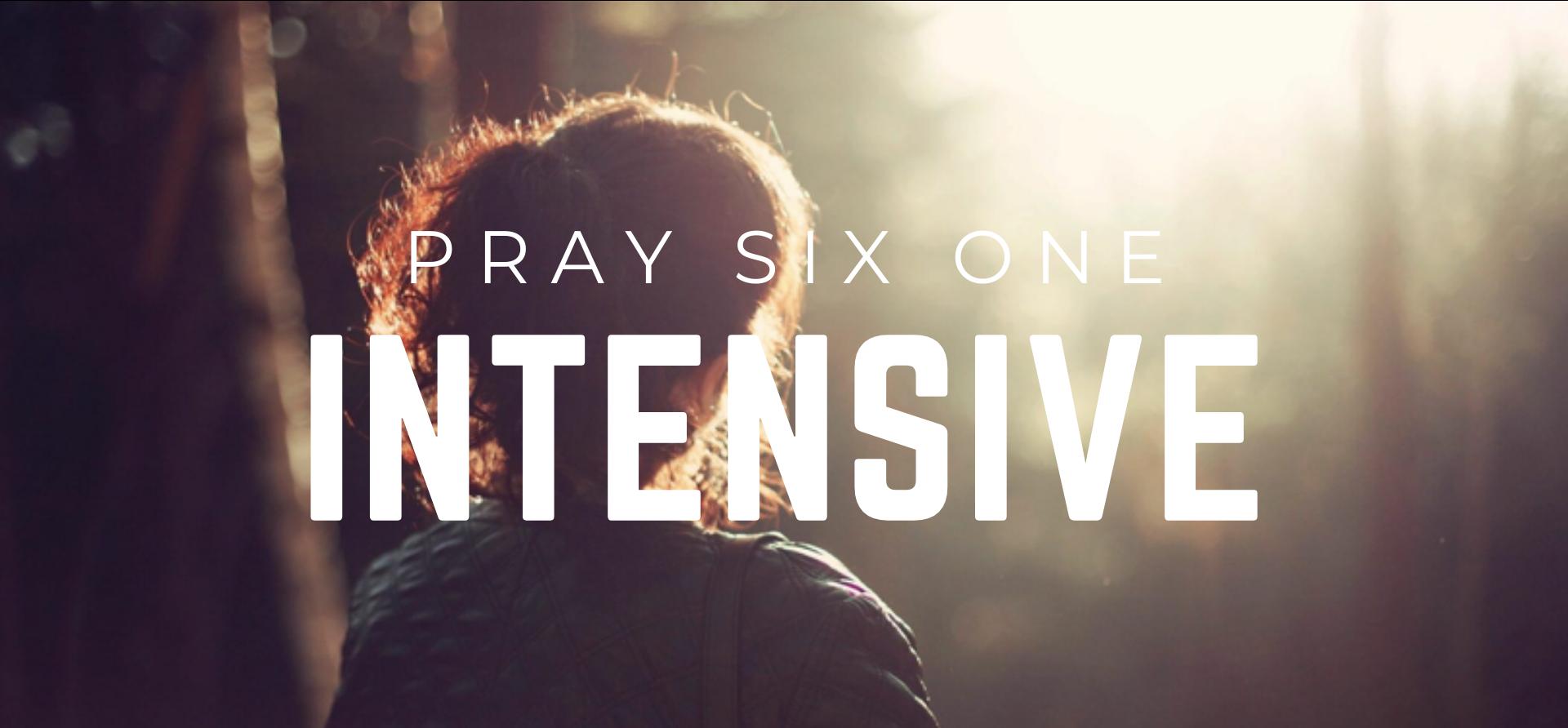 PraySixOneIntensive